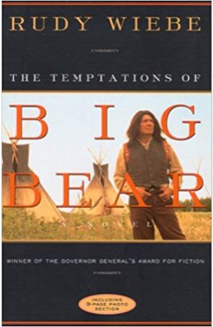 The Temptations of Big Bear Rudy Wiebe