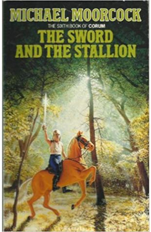 The Sword and the Stallion Michael Moorcock