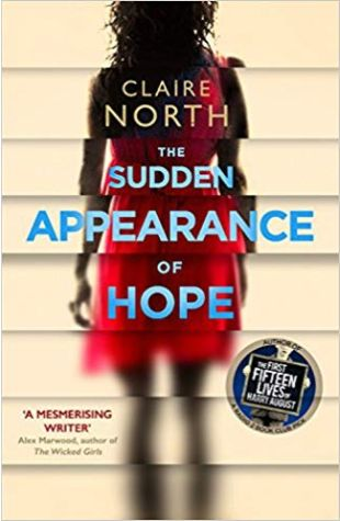 The Sudden Appearance of Hope Claire North