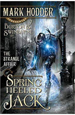 The Strange Affair of Spring Heeled Jack Mark Hodder