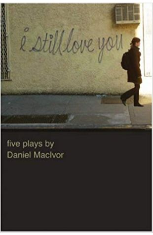 I Still Love You Daniel MacIvor