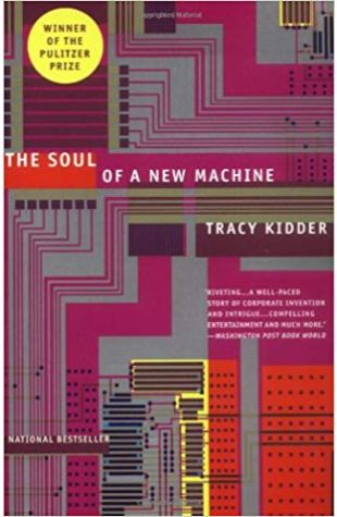 The Soul of a New Machine Tracy Kidder