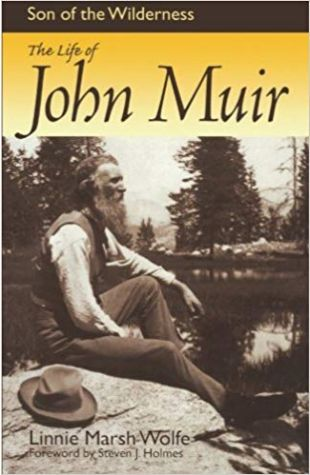 Son of the Wilderness: The Life of John Muir Linnie Marsh Wolfe