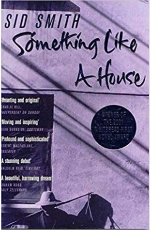 Something Like a House: A Novel Sid Smith