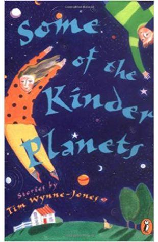 Some of the Kinder Planets Tim Wynne-Jones