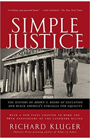 Simple Justice: The History of Brown v. Board of Education and Black America's Struggle for Equality