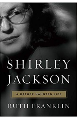 Shirley Jackson: A Rather Haunted Life Ruth Franklin