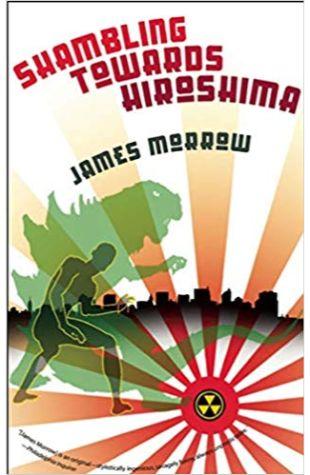Shambling Towards Hiroshima James Morrow
