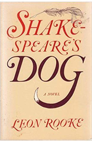 Shakespeare's Dog Leon Rooke
