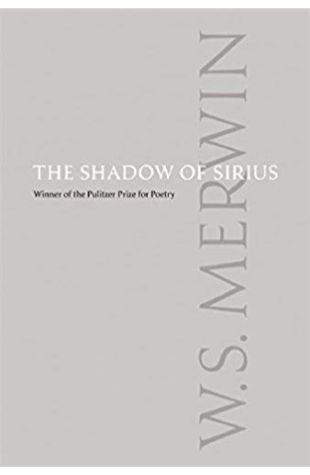 The Shadow of Sirius W. S. Merwin