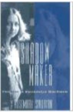 Shadow Maker: The Life of Gwendolyn MacEwen Rosemary Sullivan