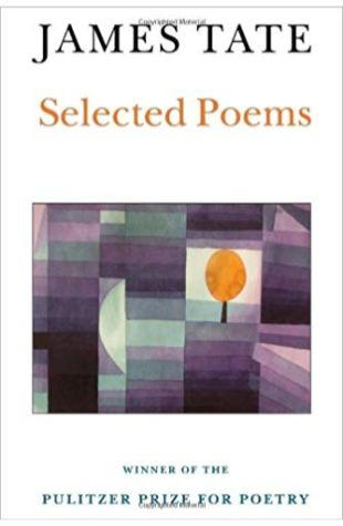 Selected Poems James Tate