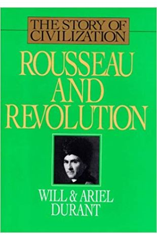 Rousseau and Revolution, vol. 10 of The Story of Civilization, Will and Ariel Durant