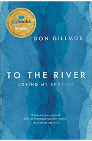 To the River: Losing My Brother Don Gillmor