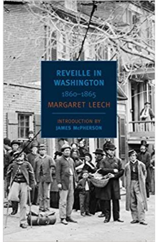 Reveille in Washington, 1860–1865 Margaret Leech