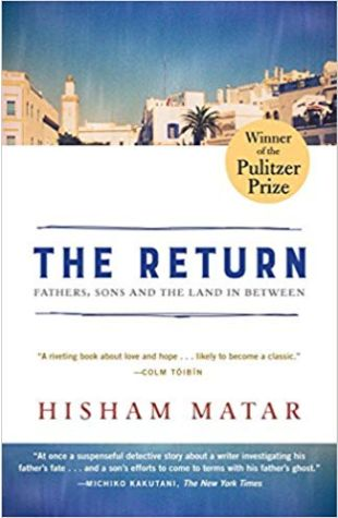The Return: Fathers, Sons and the Land in Between Hisham Matar
