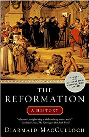 The Reformation: A History Diarmaid MacCulloch