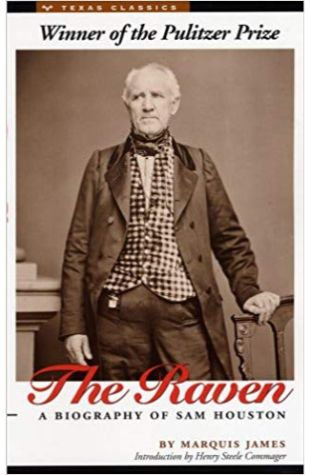 The Raven: A Biography of Sam Houston Marquis James