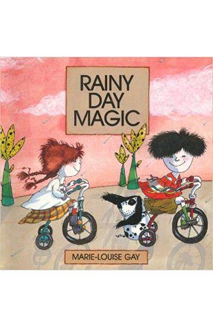 Rainy Day Magic Marie-Louise Gay