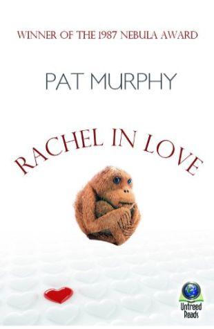 Rachel in Love Pat Murphy