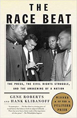 The Race Beat Gene Roberts and Hank Klibanoff