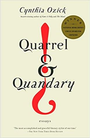 Quarrel & Quandary Cynthia Ozick