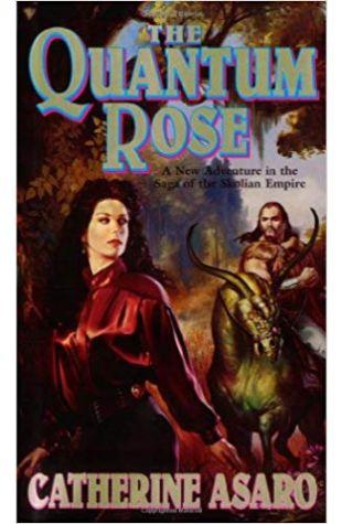 The Quantum Rose Catherine Asaro