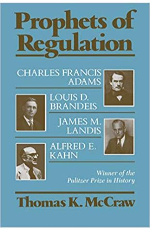 Prophets of Regulation Thomas K. McCraw