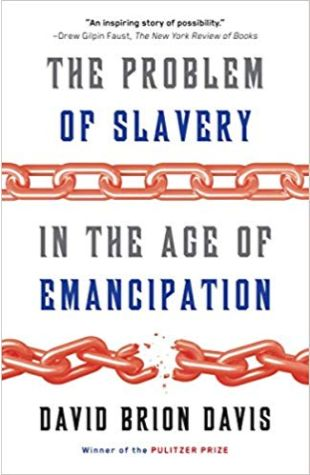 The Problem of Slavery in the Age of Emancipation David Brion Davis
