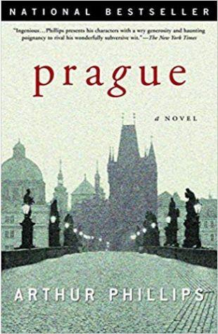 Prague: A Novel Arthur Phillips