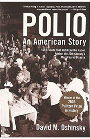 Polio: An American Story David Oshinsky