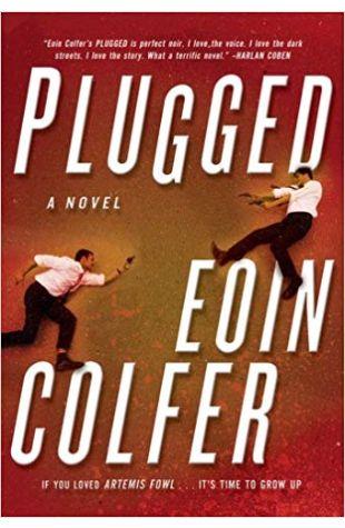 Plugged: A Novel