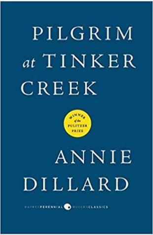 Pilgrim at Tinker Creek Annie Dillard