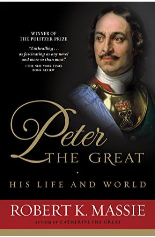 Peter the Great: His Life and World Robert K. Massie