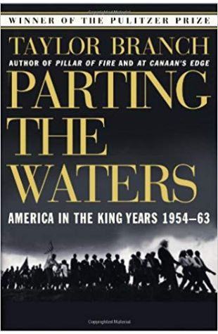 Parting the Waters: Volume 1 of America in the King Years, 1954-1963 Taylor Branch