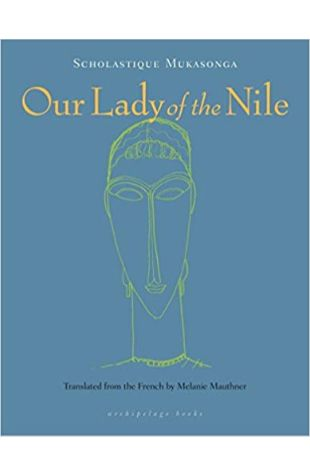 Our Lady of the Nile (Translated from French by Melanie Mauthner)