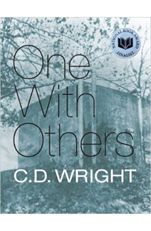 One with Others: [a little book of her days] C. D. Wright's