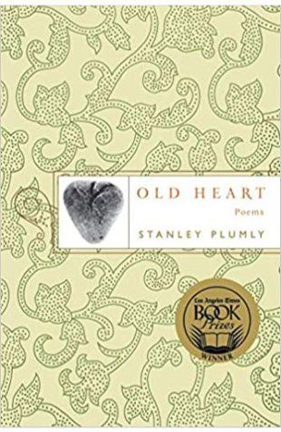 Old Heart: Poems Stanley Plumly