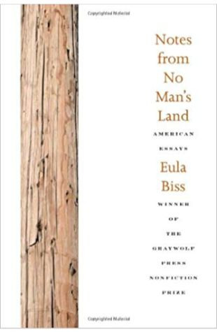 Notes From No Man's Land: American Essays Eula Biss