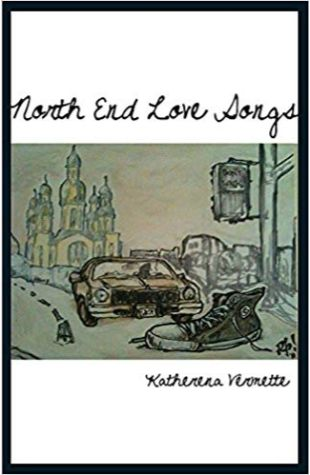 North End Love Songs Katherena Vermette
