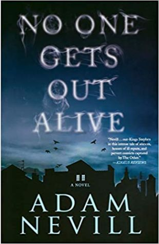 No One Gets Out Alive Adam Nevill