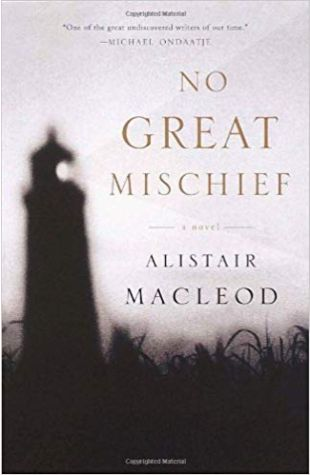 No Great Mischief Alistair MacLeod