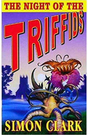 The Night of the Triffids Simon Clark