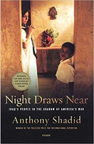 Night Draws Near: Iraq's People in the Shadow of America's War Anthony Shadid
