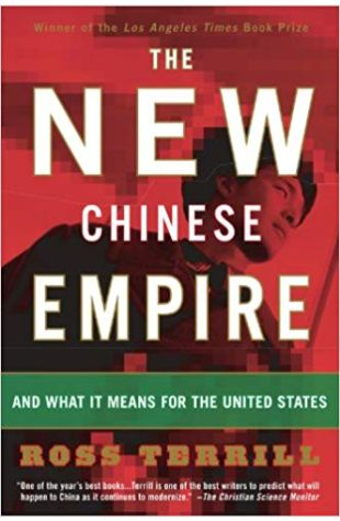 The New Chinese Empire And What It Means for the United States Ross Terrill