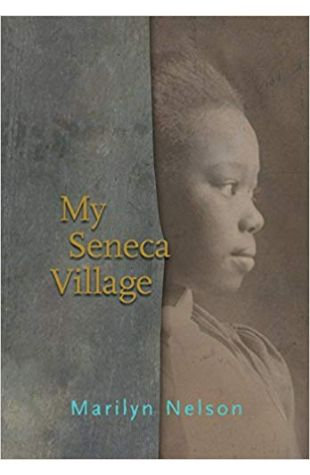 My Seneca Village Marilyn Nelson