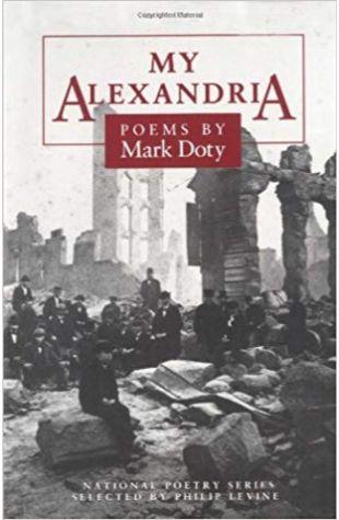 My Alexandria: Poems Mark Doty