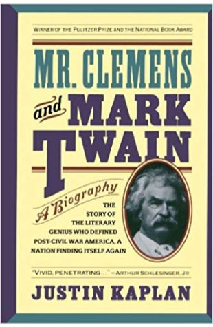 Mr. Clemens and Mark Twain Justin Kaplan