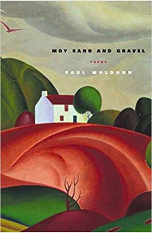 Moy Sand and Gravel Paul Muldoon
