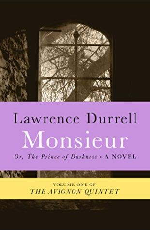 Monsieur: Or the Prince of Darkness Lawrence Durrell